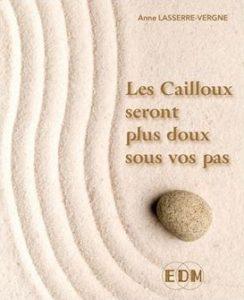 Livre Les-cailloux-seront-plus-doux-sous-vos-pas de Anne Vergne-Lasserre