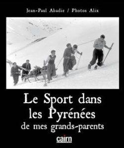 Livre Le-sport-dans-les-Hautes-Pyrenees-de-mes-grands-parents